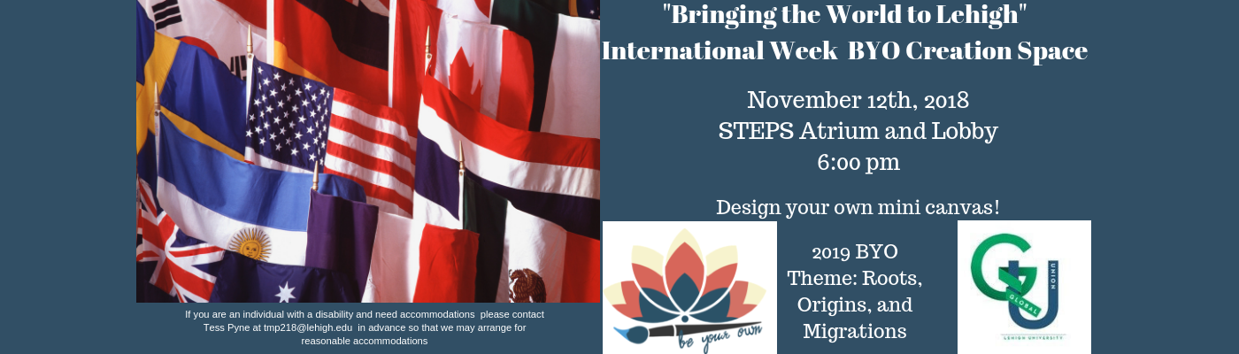 Upcoming Event: International Week BYO Creation Space Steps Lobby and Concourse 6 PM