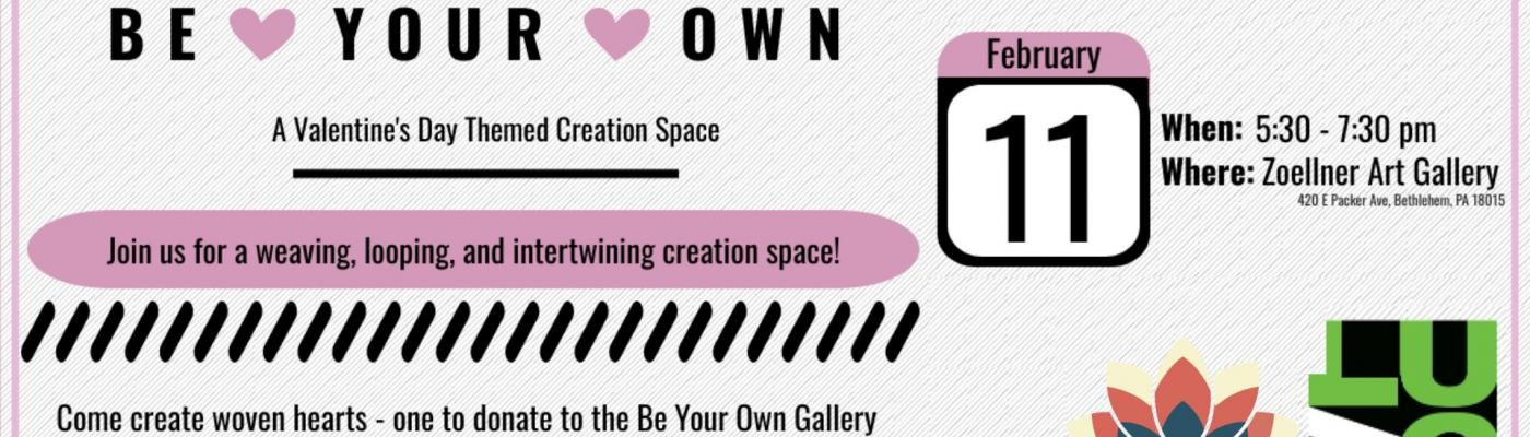Upcoming Event: Be Your Own Creation Space February 11, 2020 5:30 pm  LUAG-Zoellner