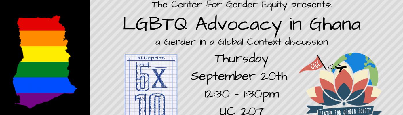 Event: Thursday September 13, 2018 UC C207 GIGC LGBTQ Advocacy in Ghana