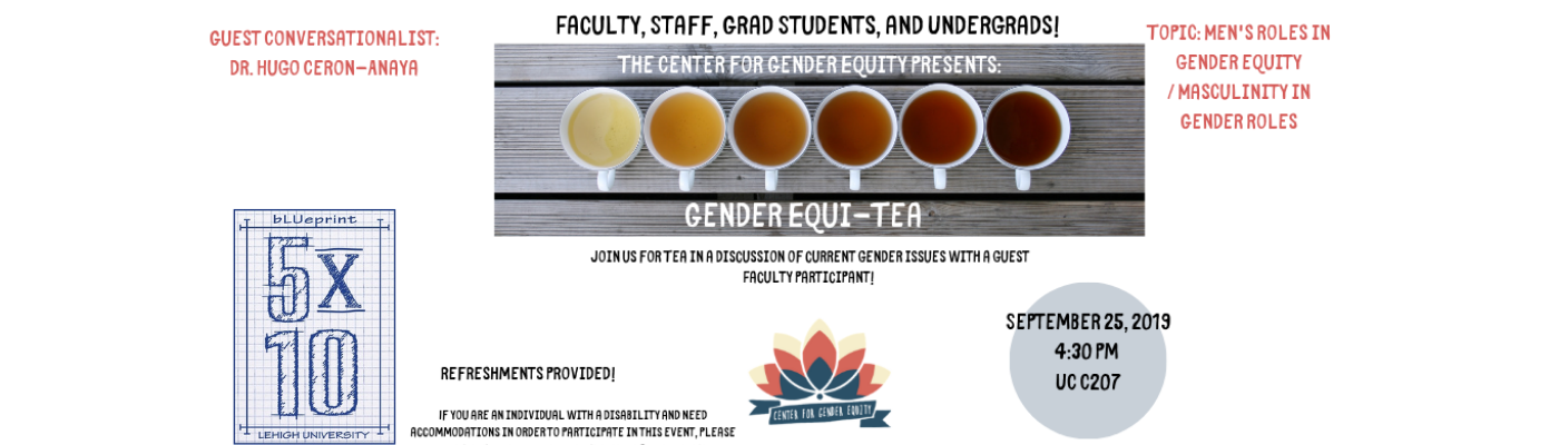 The Second Gender Equity will be held on September 25, and a conversation on Men's roles in gender equity/ Masculinity in Gender Roles Facilitated by  Dr. Hugo Ceron-Anaya.