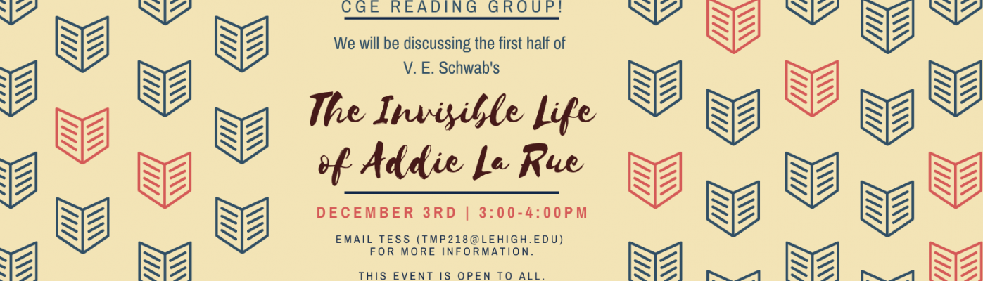 """Upcoming Event: Join us as we read and discuss V.E. Schwabs """"The Invisible Life of Addie La Rue"""". We will be meeting biweekly beginning December 3rd. For Zoom link please email tmp218@lehigh.edu."""